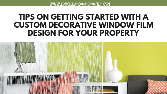 Tips on decorative window film design long island